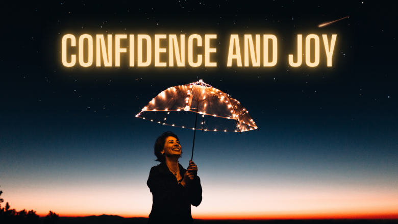 Confidence and Joy